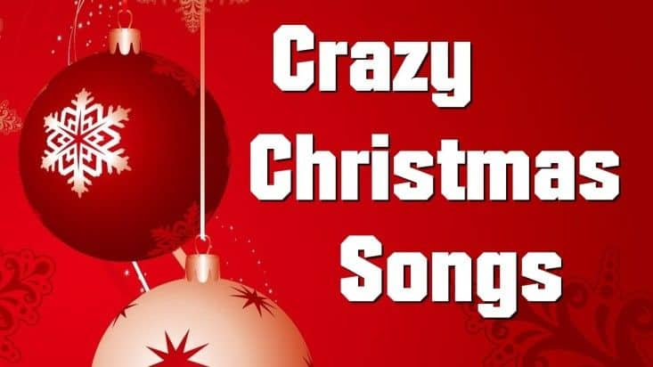 crazy christmas songs